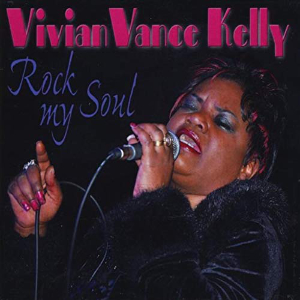 Vivian Vance Kelly - Rock My Soul - Feeling Good Records